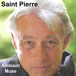 "Saint Pierre's New Album ""Ambient Muse"""
